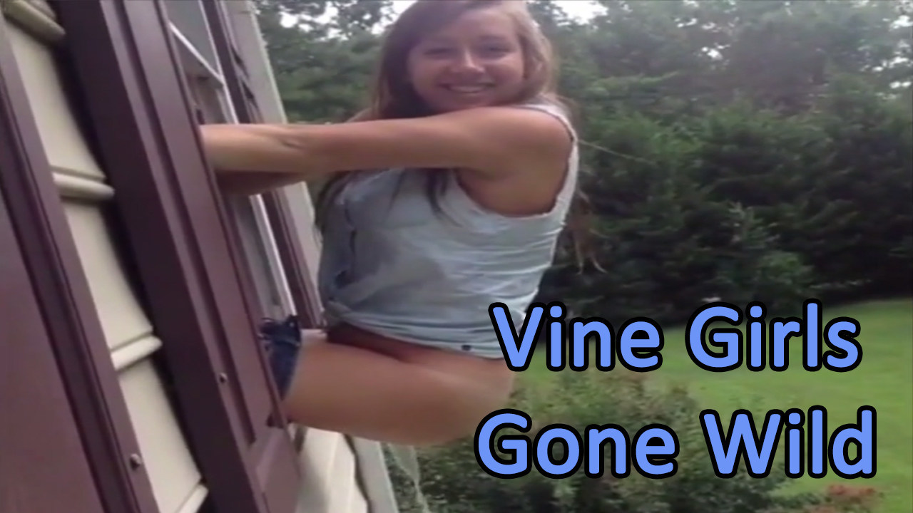 Vine Girls Gone Wild